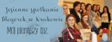 Jesienne spotkanie blogerek w Krakowie – mój pierwszy raz.