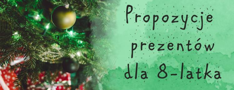 propozycje-prezentow-dla-8latka