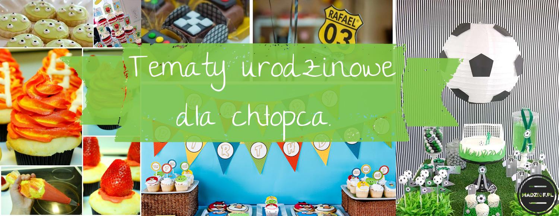 Pomysły na tematy przewodnie urodzin dla chłopca