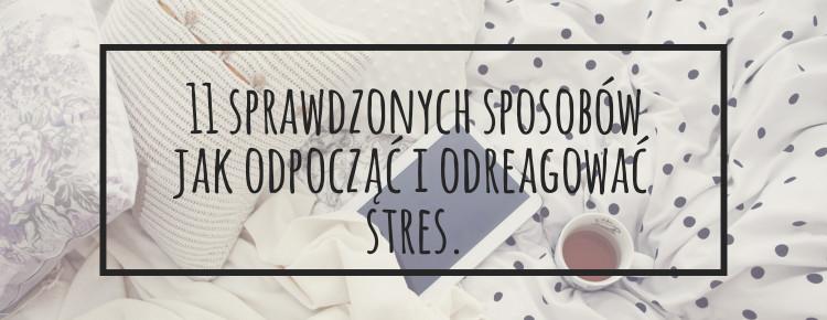 11 sprawdzonych sposobow jak odpoczac i odreagowac stres