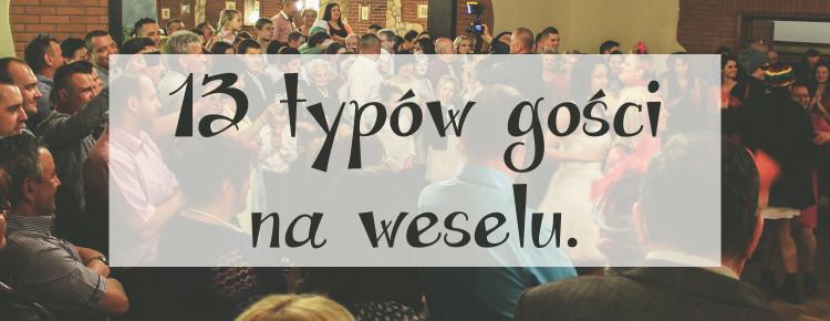 13 typow gosci na weselu
