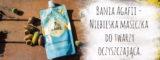 Bania Agafii – Niebieska maseczka do twarzy oczyszczająca [Recenzja].