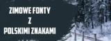 Zimowe fonty z polskimi znakami do pobrania.