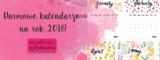 Darmowe kalendarze na 2016 rok – do pobrania i wydrukowania.