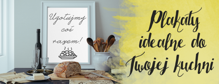 Plakaty Idealne Do Twojej Kuchni Do Pobrania I Wydrukowania