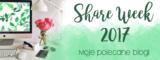 Share Week 2017 – Moje polecane blogi.