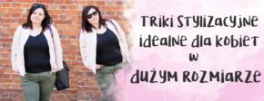 triki stylizacyjne idealne dla kobiet w duzym rozmiarze cellbes