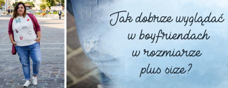 jak dobrze wygladac w spodniach boyfriendach w rozmiarze plus size duzy rozmiar