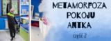 Metamorfoza pokoju Antka – część 2.