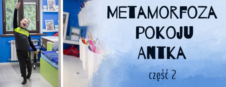 metamorfoza pokoju chlopca antka czesc 2