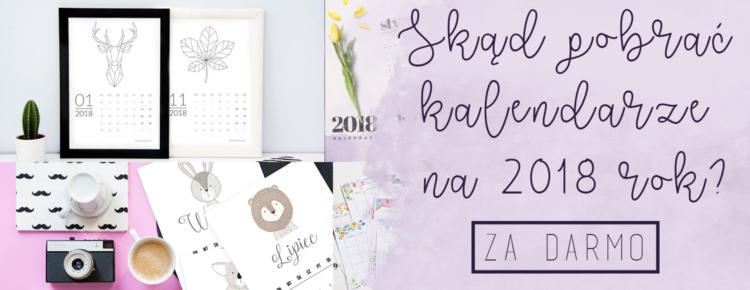 skad pobrac kalendarze 2018 za darmo polskie wersje