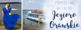 Pomysł na weekend – Jezioro Orawskie na Słowacji.